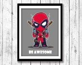 Deadpool inspired wall print-Be Awesome, Mini-Motivational