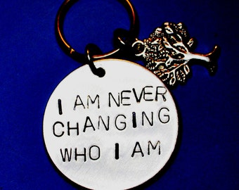 Inspirational keyring, I am never changing, Inspirational quote, best friend gift,Gift ideas,imagine dragons,Motivational quote, Handstamped