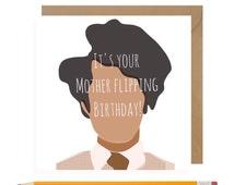 Funny IT Crowd Card • Maurice Moss Birthday Card • IT Crowd Birthday card • It's your Motherflipping Birthday Card • Moss IT Crowd Card