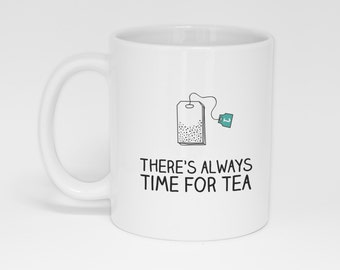 There's always time for tea mug