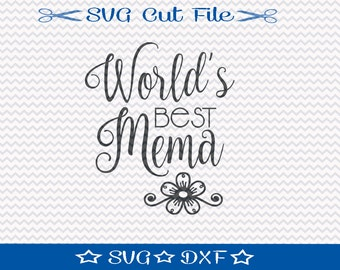 World's Best Mema SVG File / SVG Cut File for Silhouette / Worlds Best Grandma SVG / Best Granny svg