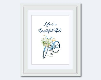 Life is a beautiful ride - Bicycle Print - Bike Decor - Gift for cyclist - Bicycle wall decor - Inspirational Quote - Typography quote - jpg