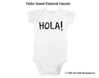 Hola! hand painted Spanish, First Words Onesie, español, espanol, Smart Baby, Boho cute Baby, Non-toxic ink,Momma to be, mas leche, slp