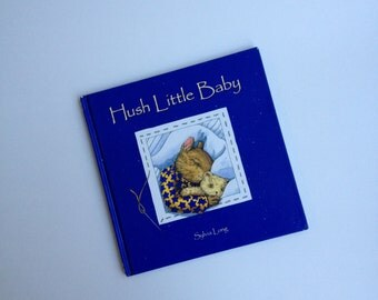 Hush Little Baby Children's Book by Sylvia Long