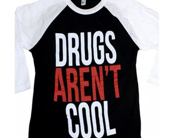 Party Sober Clothing Drugs Aren't Cool 3/4 Sleeve