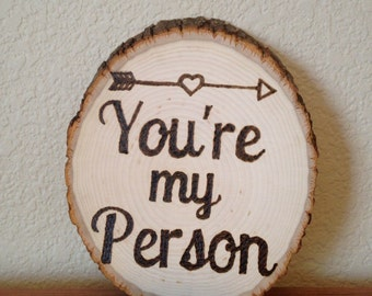 """Wood Burning Tree Slice Card- Grey's Anatomy """"You're my Person"""" Quote"""