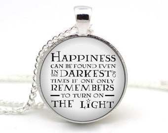 Harry Potter Necklace, Happiness can be found in the darkest of times, Dumbledore Quote, JK Rowling, Harry Potter Jewelry, Book Jewelry