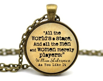 Shakespeare Necklace, All the world's a stage, and all the men merely players', William Shakespeare Jewelry, As You Like It Quote Necklace