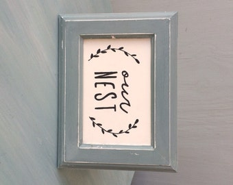 our nest || handpainted || distressed frame