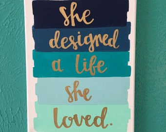 """Canvas Quote 9x12 - """"she designed a life she loved"""" - ombre, blue, love -"""