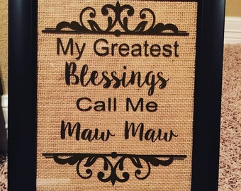 My Greatest Blessings Call Me Burlap Sign