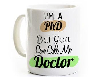 PhD Gift - You Can Call Me Doctor - Gift for PhD Coffee Mug - Congratulations - Funny PhD Mug