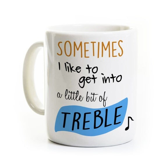 Treble Maker Coffee Mug : Music Coffee Mug Little Bit of Treble Gift for Musician