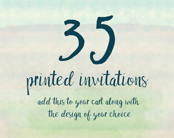 35 Printed Invitations
