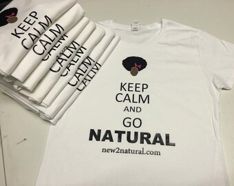 Keep Calm and Go Natural T-shirts