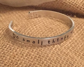 """Inspirational cuff bracelet hand stamped with St. Teresa quote Do small things with great love 6"""" x 1/4"""" hypoallergenic 12g aluminum"""