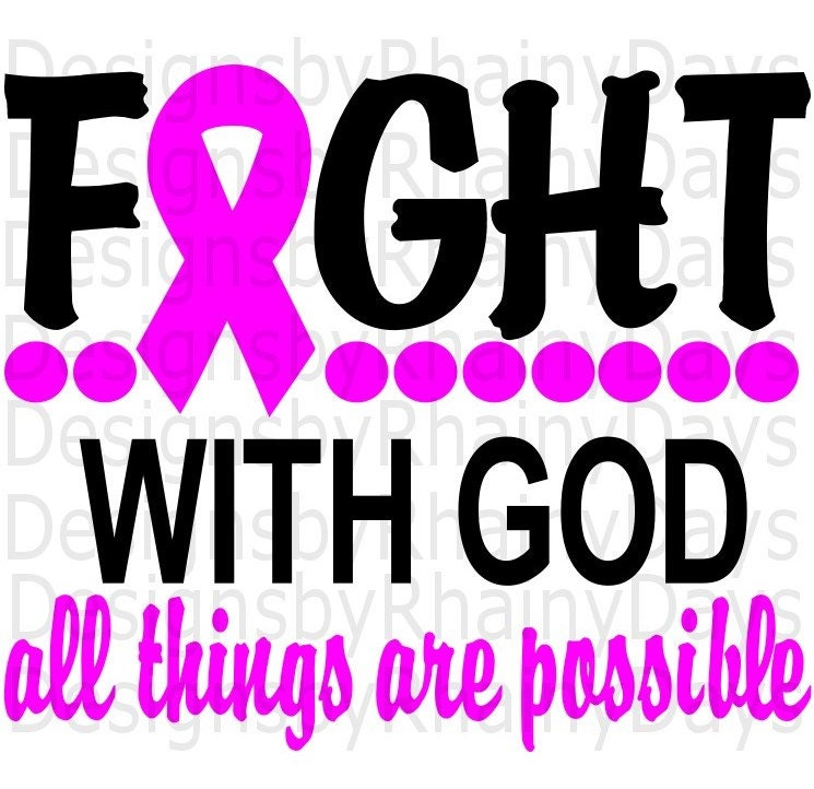 Buy 3 get 1 free! Fight with God all things are possible cutting file, cancer ribbon