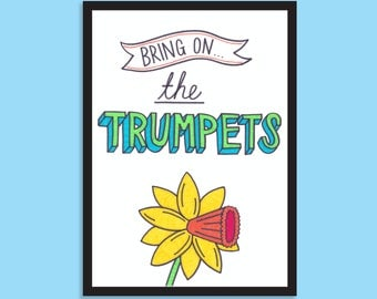Bring on the trumpets. Fun, colourful, floral, daffodil, typographic print