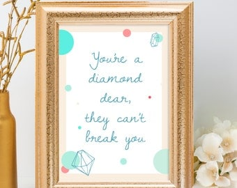 You're a Diamond Dear, Inpiring Quote, Feminist Print, Inspiring Wall Art, Illustrated Quote, Pretty Typography, Diamond Print