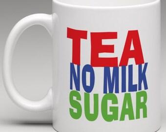 How you like it - Tea No Milk  Sugar - Novelty Mug