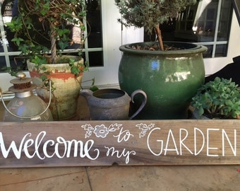 Welcome To My Garden - rustic wood sign