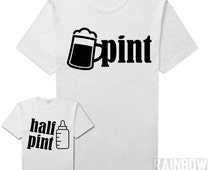 Pint Half Pint Adult & Baby Set Tshirts Onesie Family Shirts, Parent Child, Daddy and Me