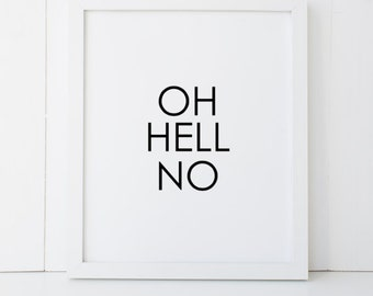 Oh Hell No Gift Home Decor Printable Wall Art INSTANT DOWNLOAD DIY - Great Gift