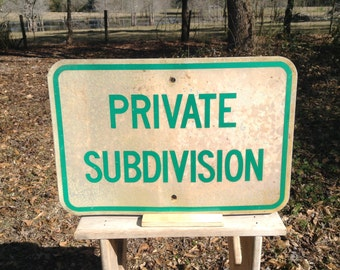 Vintage Private Subdivsion Metal Road Sign 18x12 Heavy Metal 1980s