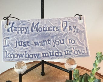 """Tell mom how much she is loved, """"Happy Mother's Day I just wanted you to know how much u r loved"""""""