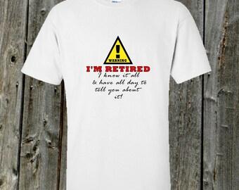 Retirement Tshirt - Warning! Im retired