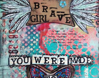 Brave Girl You Where Made To Fly 8x10 Matted Print (Fits In A 11x14 Inch Frame) Made With Archival Inks