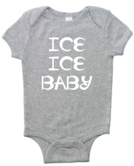 Ice ice baby t 39 shirt sweatshirt or onesie for Baby onesie t shirt