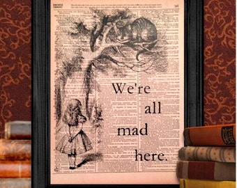 We're All Mad Here, from Alice in Wonderland by Lewis Caroll | Vintage Wall Art, 8.5x11 Print