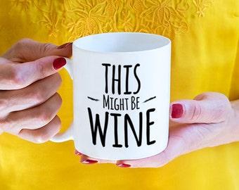 wine gift, This Might Be Wine mug, funny wine mug (M4-rts)