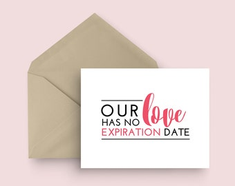 Love Greeting Card - Our Love Has No Expiration Date - Anniversary Card - Wedding Card - Modern Love Card - Calligraphy Lettering