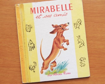 french Vintage Children's Book: Mirabelle and his friends. (1965)