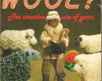 Have You Any Wool ? For the Creative Use of Yarn Knitting Pattern Book