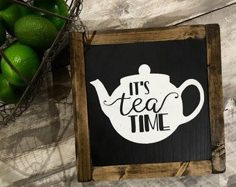 It's tea time- tea drinkers- tea bar- hot tea- teapot wood sign