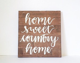 Wood sign wooden sign home decor sign farmhouse decor sign rustic decor sign home sweet country home sign wedding gift sign home decor gift