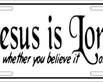 Christian License Plate - Christian Car Tags - Christian Gifts -Front License Plate - Jesus is Lord