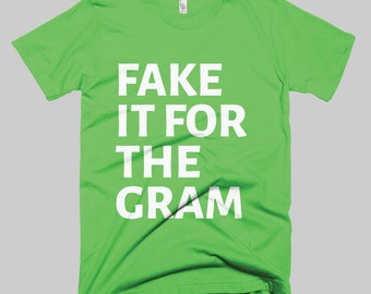 Fake It For The Gram - MENS (American Apparel)