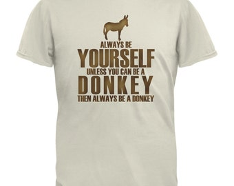 Always Be Yourself Donkey Natural Adult T-Shirt