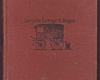Complete Carriage and Wagon Painter 1903