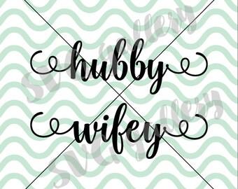 Wifey SVG, Hubby svg, wife svg, husband svg, Digital cut file, wedding mr & mrs svg, commercial use OK