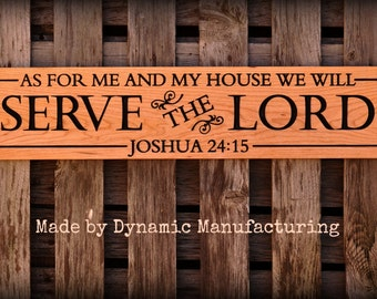 "Joshua 24:15 Scripture ""As for me and my house we will serve the Lord.""  Dimensions 28""x6""x3/4"""