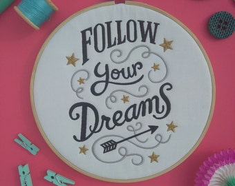 Follow Your Dreams embroidery hoop art
