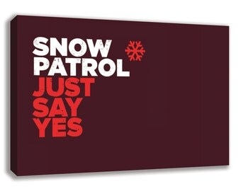 SNOW PATROL Just Say Yes Canvas Wall Art