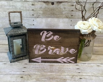 Nursery Decor | Be Brave Reclaimed Wood Sign | Weathered Decor| Rustic Decor| Home Decor
