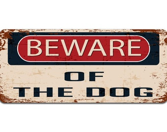 Beware of The Dog | Metal Sign | Vintage Effect