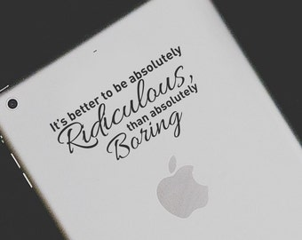 Laptop Decal - Absolutely Ridiculous | Funny inspirational Computer tablet Quote | Sticker for Mac Book or tablet | Apple mackbook